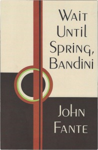 John Fante Wait Until spring, Bandini